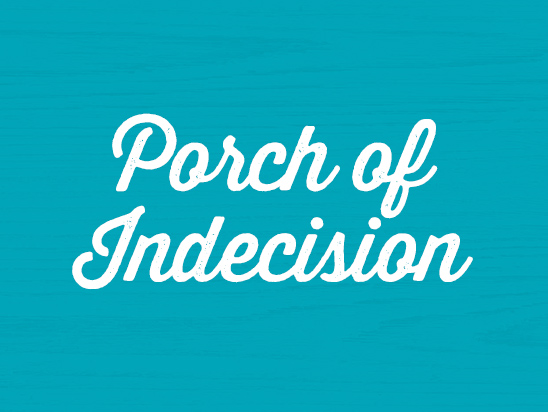 PORCH OF INDECISION
